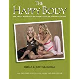 The Happy Body: The Simple Science of Nutrition, Exercise, and Relaxation (Color)