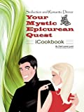 img - for Seduction and Romantic Dinner - Your Mystic Epicurean Quest - iCookbook by Lonnie Lynch (2010-11-05) book / textbook / text book