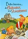 Belles histoires de Châteaux et d'Aventures : 7 aventures de Colin Muraille et 6 aventures d'Arthur par Joris