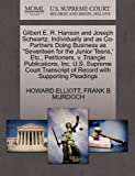 Gilbert E. R. Hanson and Joseph Schwartz, Individually and As Co-Partners Doing Business As Seventeen for the Junior Teens,' etc. , Petitioners, V. Tr, Howard Elliott and Frank B. MURDOCH, 1270372475