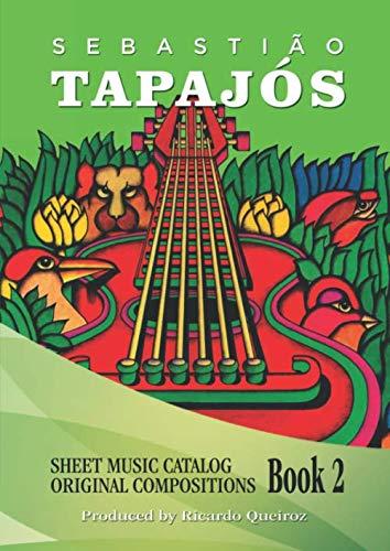 Sebastião Tapajós: Sheet music catalog original compositions: book 2