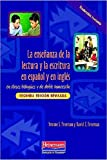 img - for La ensenanza de la lectura y la escritura en espanol y en ingles: en clases bilingues y de doble inmersion, Segunda edicion revisada book / textbook / text book