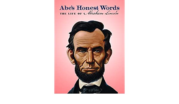 Amazon abes honest words the life of abraham lincoln nicol amazon abes honest words the life of abraham lincoln nicol zanzarella trevor murphy michael bacon steve syarto amazon digital services llc fandeluxe Image collections
