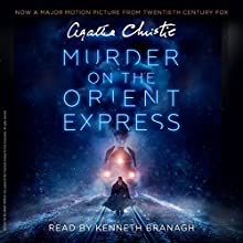 Murder on the Orient Express Audiobook by Agatha Christie Narrated by Kenneth Branagh