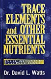 img - for Trace Elements and Other Essential Nutrients: Clinical Application of Tissue Mineral Analysis book / textbook / text book