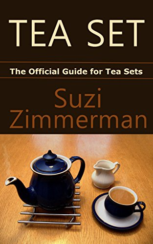 Tea Set: The Official Guide for Tea Sets