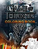 Game Of Thrones Coloring Book: Ultimate Coloring Book With Exlusive Images For All Fans