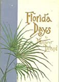 Florida Days, Margaret W. Deland, 0910923019