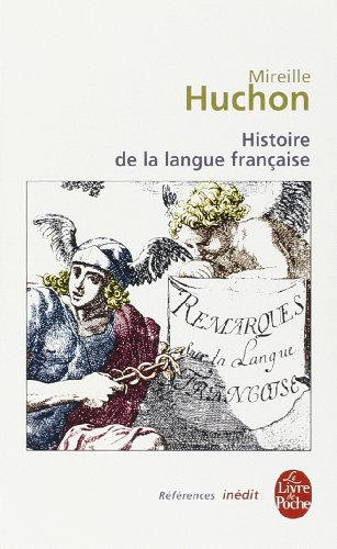 Histoire de La Langue Francaise (Ldp Ref.Inedits) (French Edition)