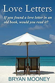 Love Letters: If you found a love letter in an old book, would you read it? by [Mooney, Bryan]