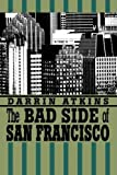 img - for The Bad Side of San Francisco by Darrin Atkins (2003-04-01) book / textbook / text book
