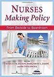 Nurses Making Policy, Rebecca M. Patton and Margarete L. Zalon, 0826198910