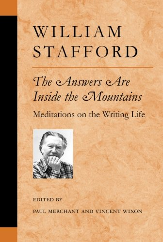 The Answers Are Inside the Mountains: Meditations on the Writing Life Poets On Poetry