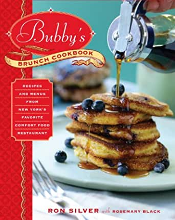 Bubbys Brunch Cookbook: Recipes and Menus from New Yorks Favorite Comfort Food Restaurant (English Edition)