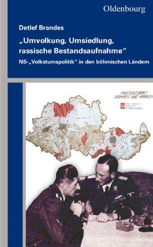34;Umvolkung, Umsiedlung, rassische Bestandsaufnahme34;: NS-34;Volkstumspolitik34; in den böhmischen Ländern