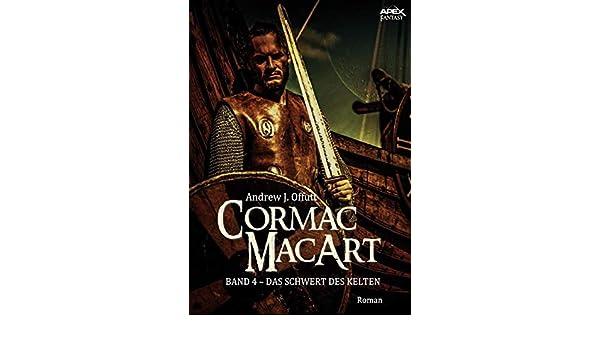 CORMAC MACART, Band 4: DAS SCHWERT DES KELTEN (German Edition ...