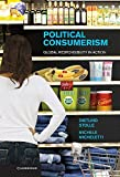 img - for Political Consumerism: Global Responsibility in Action by Dietlind Stolle (2013-08-26) book / textbook / text book