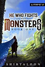 He Who Fights with Monsters: A LitRPG Adventure (English Edition)