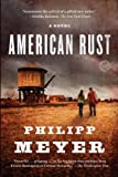 American Rust, Philipp Meyer, 0385527527