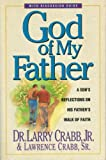 God of My Father, Larry Crabb and Lawrence Crabb, 0310207630