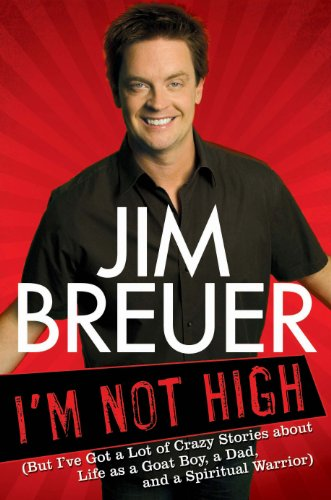 I'm Not High: (But I've Got a Lot of Crazy Stories About Life as a Goat Boy, a Dad, and a Spir itual - Jim M