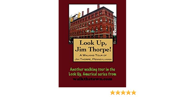 A Walking Tour of Jim Thorpe, Pennsylvania (Look Up, America!)