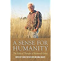 A Sense for Humanity: The Ethical Thought of Raimond Gaita