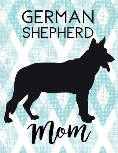 Download German Shepherd Mom: Dog Silhouette Notebook, German Shepherd Gifts ebook