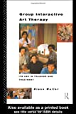 Group Interactive Art Therapy, Diane Waller, 0415048443