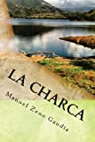 La charca: una novela de Manuel Zeno Gandía (Spanish Edition)