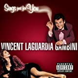 Vincent LaGuardia Gambini Sings Just For You