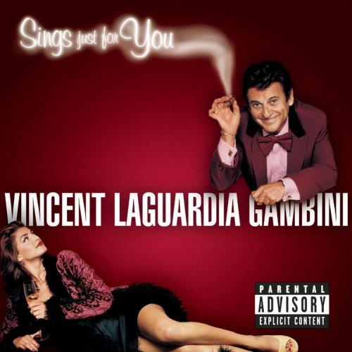 Vincent LaGuardia Gambini Sings Just For You