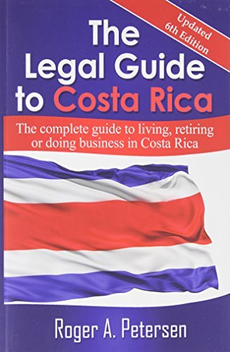 By Roger A. Petersen The Legal Guide to Costa Rica (6th Updated) [Paperback]
