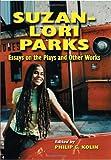 Suzan-Lori Parks, Philip C. Kolin, 0786441674