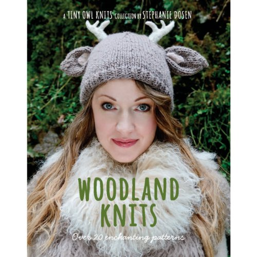 (Woodland Knits: over 20 enchanting patterns (Tiny Owl Knits))