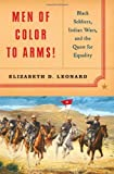 Men of Color to Arms!, Elizabeth D. Leonard, 039306039X
