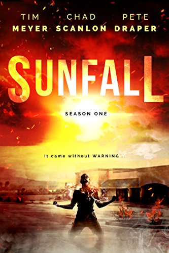 SUNFALL: Season One (Episodes 1-6) by [Meyer, Tim, Scanlon, Chad, Draper, Pete]