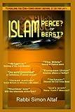 Islam, Peace or Beast? (World War III) (Volume 1)