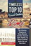 rome rome italy top 10 districts shopping and dining museums activities historical sights nightlife top things to do off the beaten path and much more timeless top 10 travel guides
