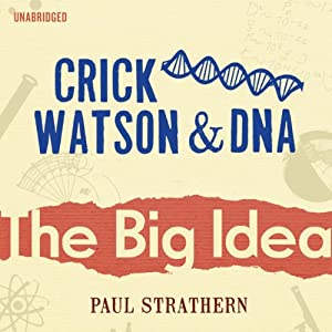 Crick, Watson and DNA: The Big Idea Audiobook