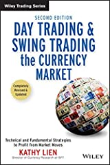Day Trading and Swing Trading the Currency Market: Technical and Fundamental Strategies to Profit from Market Moves Hardcover