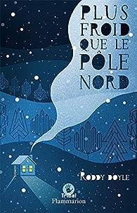 Plus froid que le Pôle Nord par Roddy Doyle