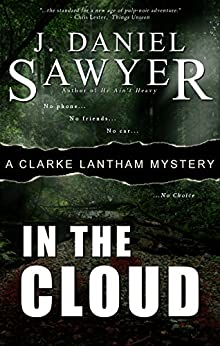 In The Cloud (The Clarke Lantham Mysteries Book 6) by [Sawyer, J. Daniel]