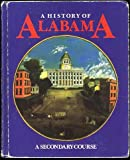 img - for A History of Alabama, A Secondary Course book / textbook / text book