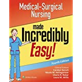 Medical-Surgical Nursing Made Incredibly Easy (Incredibly Easy! Series®)