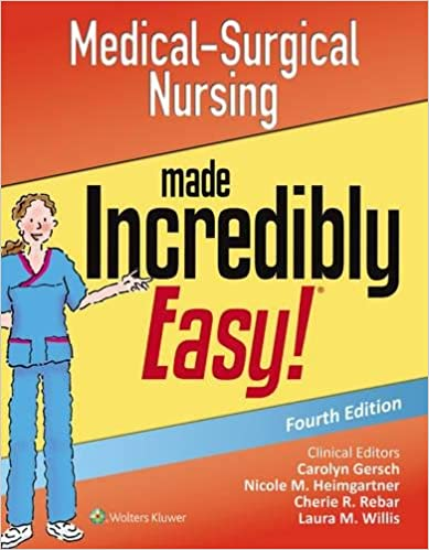 Medical-Surgical Nursing Made Incredibly Easy (Incredibly Easy ...