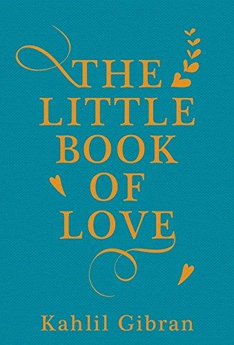 The Little Book of Love Hardcover – December 5, 2017 Kahlil Gibran Suheil Bushrui Oneworld Publications 1786072815