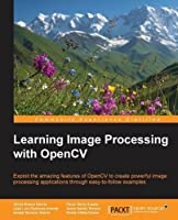 Learning Image Processing with OpenCV Front Cover