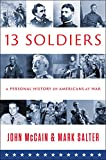 Book cover image for Thirteen Soldiers: A Personal History of Americans at War