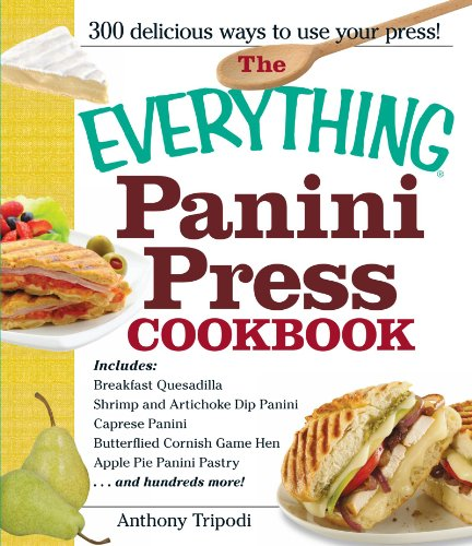 The Everything Panini Press Cookbook (Everything Series) by Anthony Tripodi